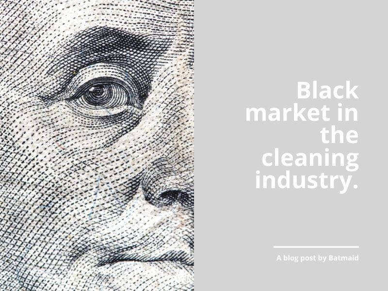 The consequences of the black market in the cleaning industry