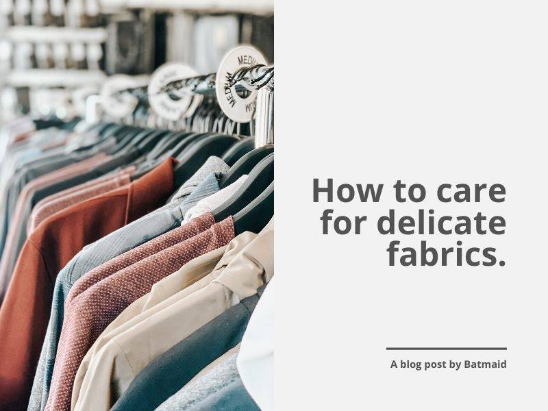 How to care for your delicate fabrics