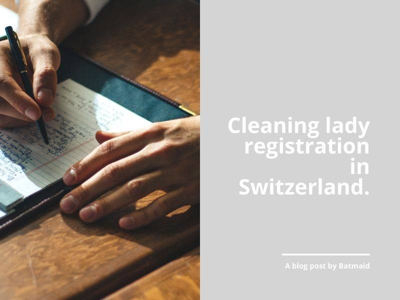 Cleaning lady registration in Switzerland