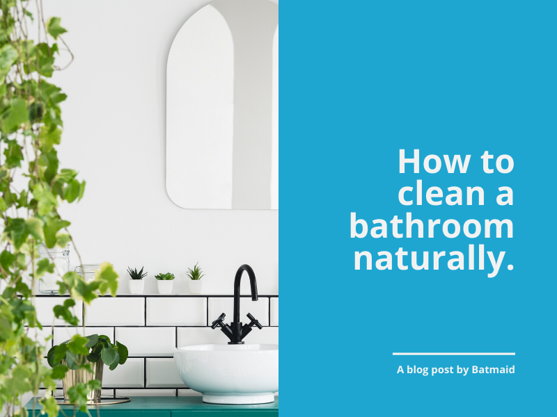How to clean a bathroom naturally