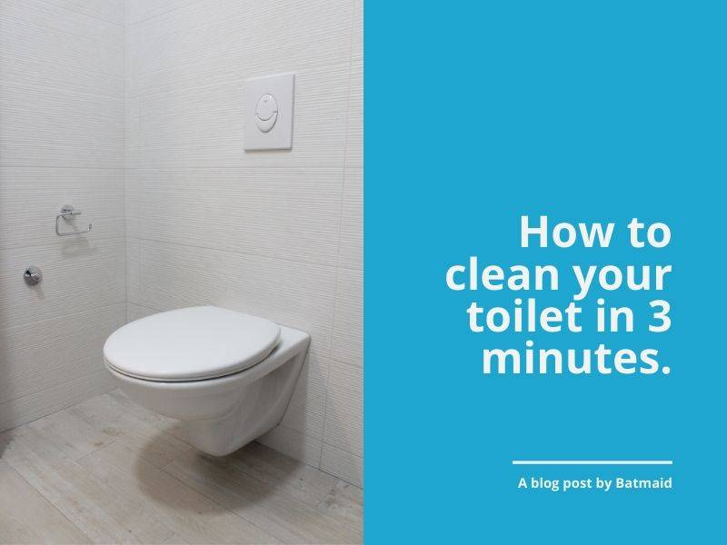 How to clean your toilets in 3 minutes?