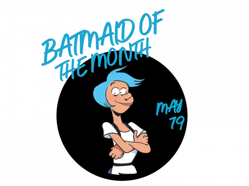 Batmaid of the Month - Maggio 2019