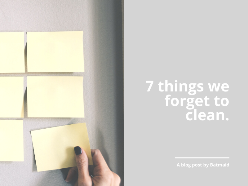 7 things we forget to clean
