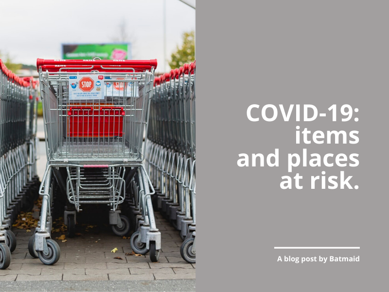 COVID-19 : items and places at risk